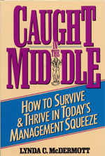 Caught in the Middle: How to Survive & Thrive in Today's Management Squeeze